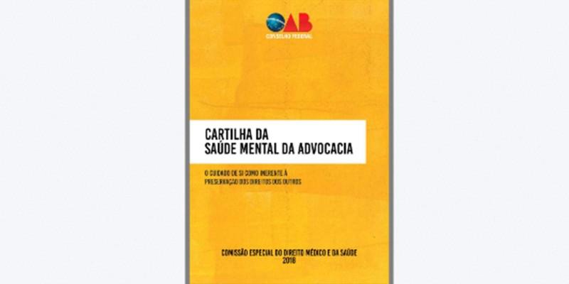 OAB Nacional lança a Cartilha de Saúde Mental da Advocacia